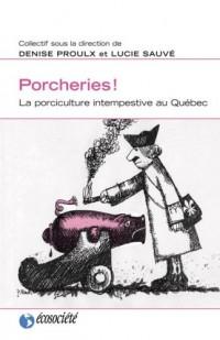 Porcheries ! La porciculture intempestive au Québec