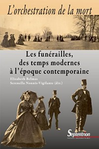 L'orchestration de la mort: Les funérailles, des temps modernes à l'époque contemporaine