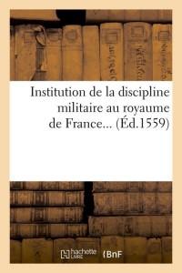 Institution Discipline Militaire  ed 1559