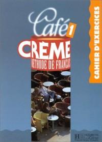 Café crème, numéro 1 : Cahier d'exercice