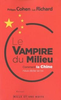 Le vampire du milieu ou comment la Chine nous dicte sa loi