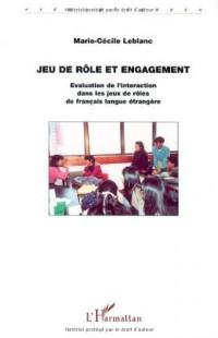 Jeu de rôle et engagement. Evaluation de l'interaction dans les jeux de rôles de français en langue étrangère