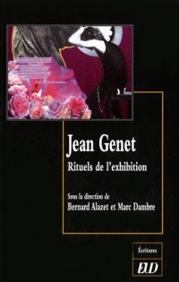 Jean Genet : Rituels de l'exhibition
