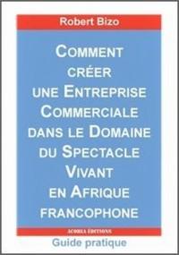 comment cr?er une entreprise commerciale dans le domaine du spectacle vivant en Afrique francophone