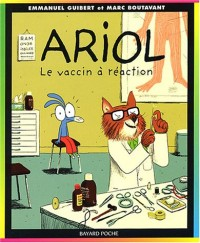 Ariol, tome 4 : Le Vaccin à réaction