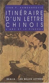 Itinéraire d'un lettré chinois : L'arc et le pinceau