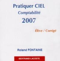 CD Pratiquer Ciel Compta 2007