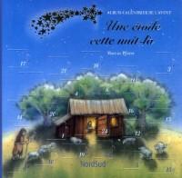 Etoile Cette Nuit-la (une) - Livre et Calendrier de l'Avent