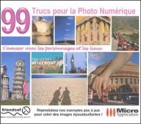 99 trucs pour la photo numérique (avec CD-Rom)