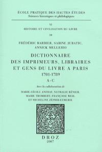 Dictionnaire des imprimeurs, libraires et gens du livre à Paris 1701-1789 : A-C