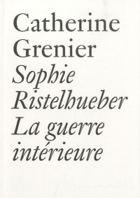 Sophie Ristelhueber : La guerre intérieure