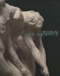 Les ombres : Rodin