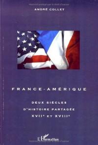 France-Amérique : Deux siècles d'histoire partagée XVIIe-XVIIIe siècle