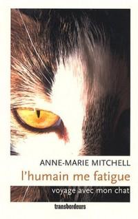 L'Humain me fatigue : Voyage avec mon chat