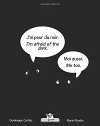 J'ai peur du noir. - I'm afraid of the dark. (Édition bilingue français - anglais)