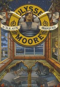 Ulysse Moore, tome 4 : l'Ile aux Masques