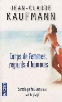 Corps de femmes Regards d'hommes : Sociologie des seins nus