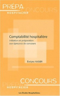 Comptabilité hospitalière. Initiation et préparation aux épreuves de concours