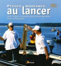 Pêches modernes au lancer : Verticale, Drop shot, Jig, Spinnerbait, Buzzbait, Poissons nageurs spéciaux