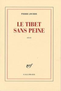 Le Tibet sans peine