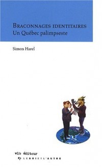 Braconnages Identitaires un Quebec Palimpseste
