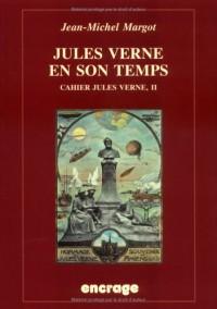 Cahier Jules Verne : Volume 2, Jules Verne en son temps vu par ses contemporains (1863-1905)