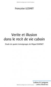 Vérité et illusion dans le récit de vie cubain : Etude de quatre témoignages de Miguel Barnet