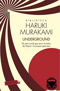 Underground: Els atacs amb gas sarín al metro de Tòquio i la psique japonesa