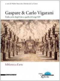 Gaspare et Carlo Vigarani