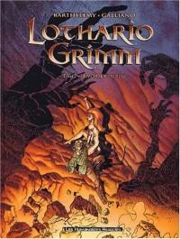 Lothario Grimm, Tome 2 : Le vortex de feu