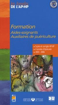 Formation Aides-soignants, Auxiliaires de puériculture : Epreuves de sélection 2003-2006
