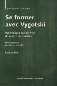 Se former avec Vygotski : Psychologie de l'activité du maître en situation