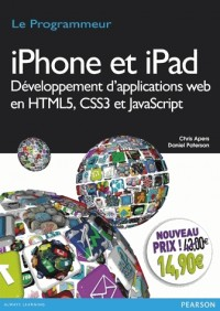 Iphone et Ipad Développement d'applications Web en HTML5, CSS3 et JavaScript