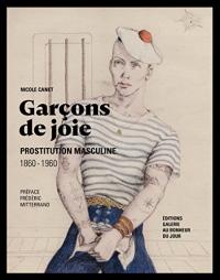 Garçons de joie - Prostitution masculine 1860-1960