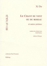 Le Chant du Vent Ou du Roseau Poemes Chinois Version Bilingue