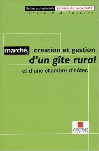 Marché, création et gestion d'un gîte rural et d'une chambre d'hôtes