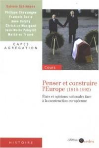 Penser et construire l'Europe (1919-1992) : Etats et opinions nationales face à la construction européenne