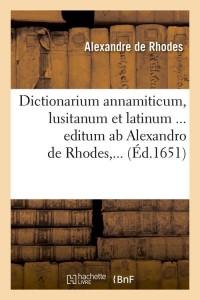 Dictionarium Annamiticum  ed 1651