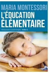 L'éducation élémentaire: Pédagogie scientifique, tome II