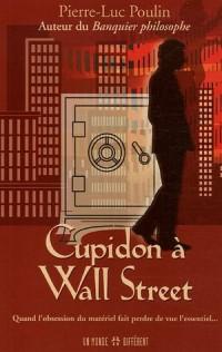 Cupidon à Wall Street : Quand l'obsession du matériel fait perdre de vue l'essentiel...