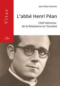 L'abbé Henri Péan, chef méconnu de la Résistance en Touraine