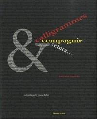 Calligrammes et compagnie, etcetera : Des futuriste à nos jours :une exposition de papier