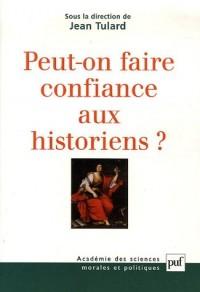 Peut-on faire confiance aux historiens ?