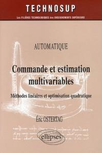 Commande et estimation multivariables : Méthodes linéaires et optimisation quadratique