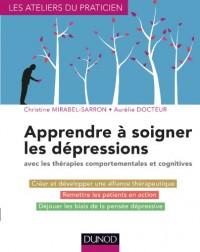 Apprendre à soigner les dépressions - avec les thérapies comportementales et cognitives