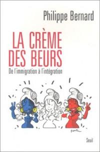 Crème des Beurs : De l'immigration à l'intégration