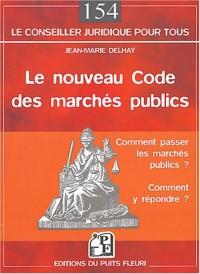 Le nouveau Code des marchés publics : Comment passer les marchés publics ? Comment y répondre ?