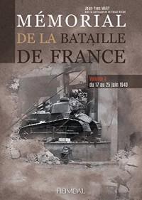 Mémorial de la Bataille de France: Du 17 Au 25 Juin 1940