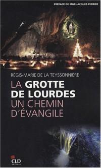 La Grotte de Lourdes, un chemin d'Evangile
