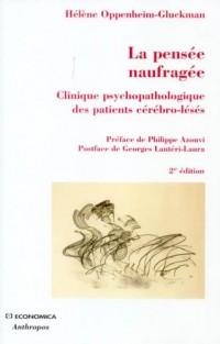 La pensée naufragée : Clinique psychopathologique des patients cérébro-lésés